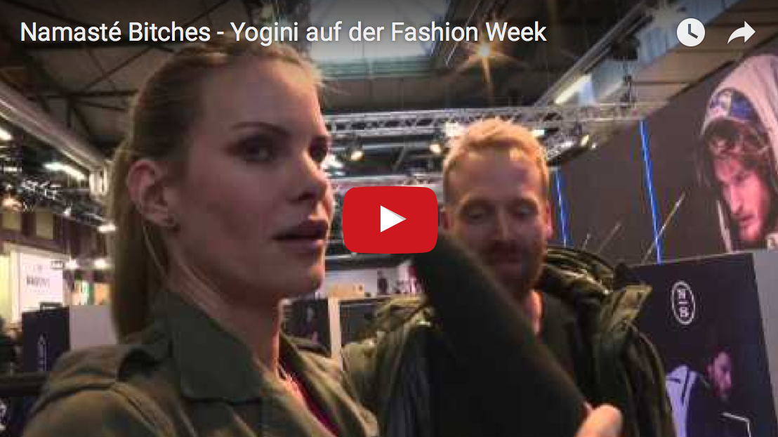 Yogini auf der Fashion Week – Namasté Bitches